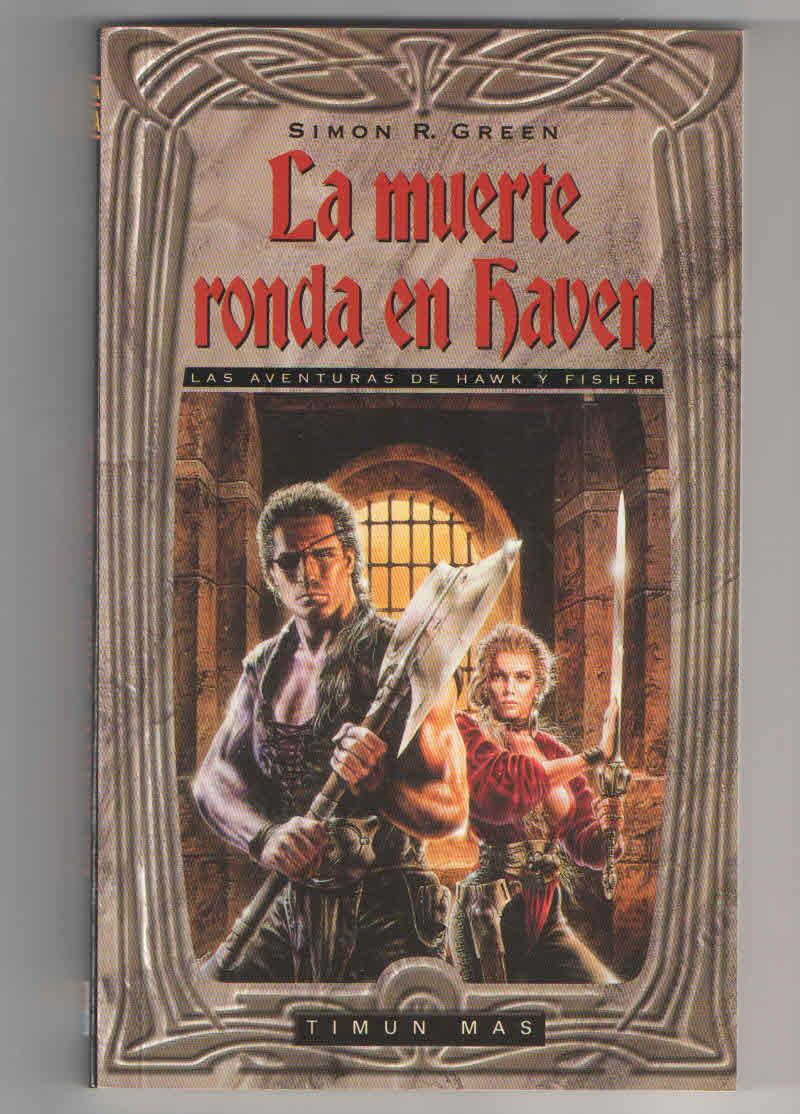 La muerte ronda en Haven (Las aventuras de Hawk y Fisher) - Simon R. Green