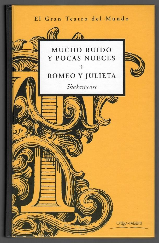 Mucho ruido y pocas nueces. Romeo y Julieta - William Shakespeare