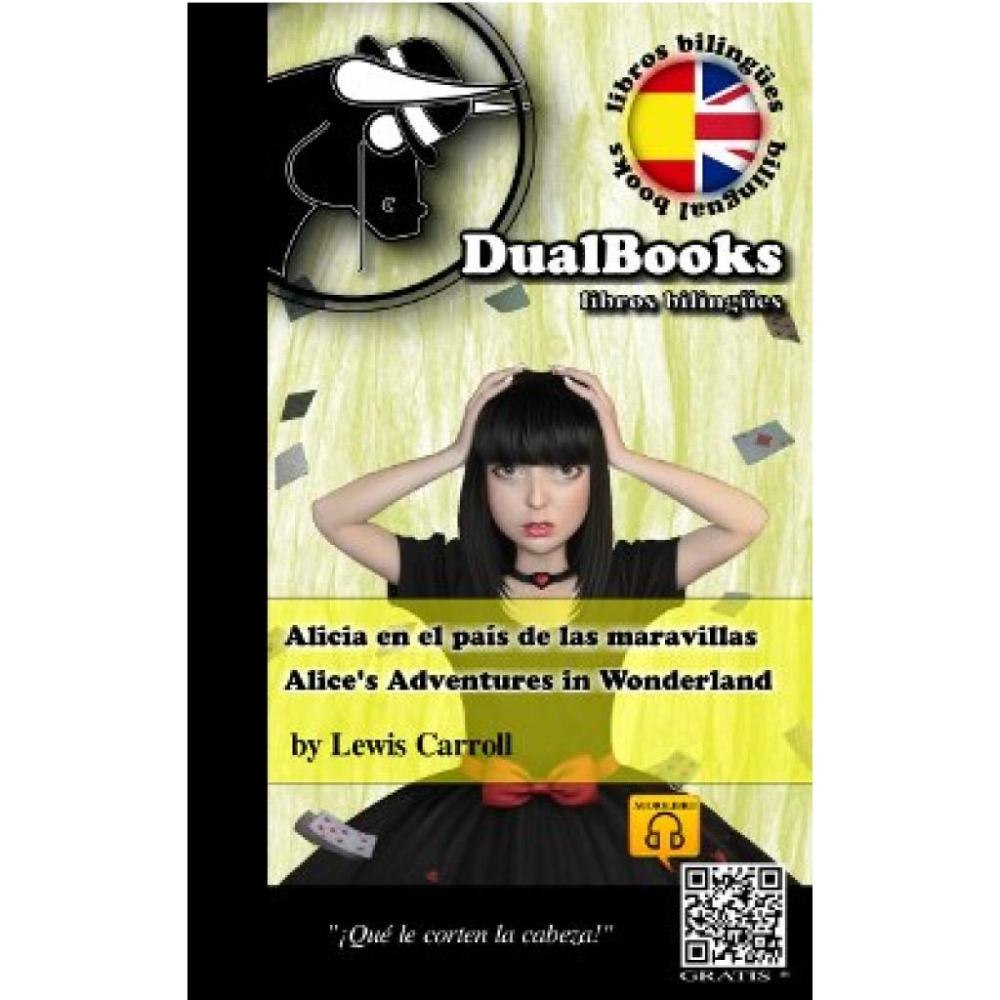 DualBooks Alicia en el país de las maravillas / Alice's Adventires in Worderland