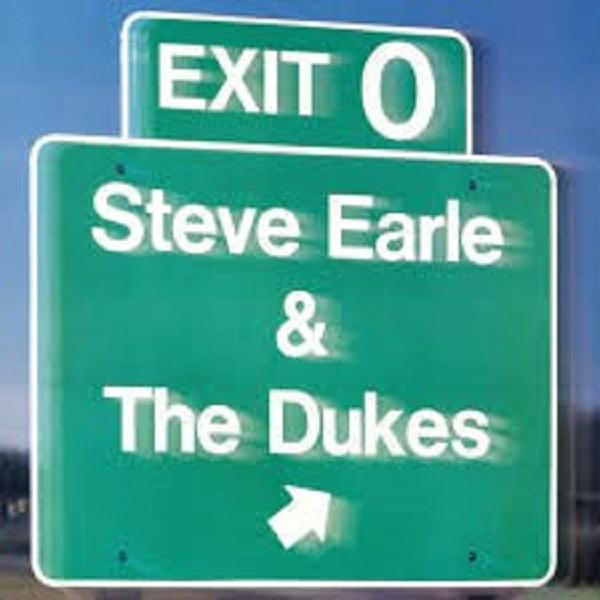 "LP Steve Earle & The Dukes ""Exit 0"""