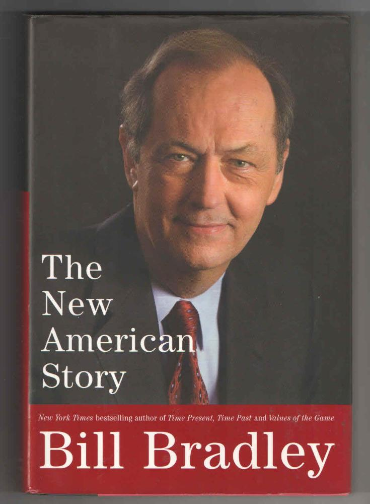 The new american story - Bill Bradley
